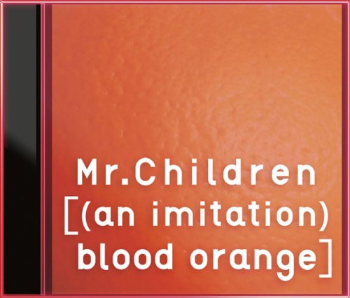 Mr.Children「[(an imitation) blood orange]」
