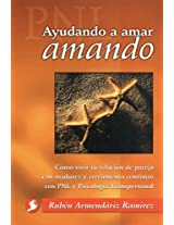 Ayudando a amar amando/ Helping to love by loving