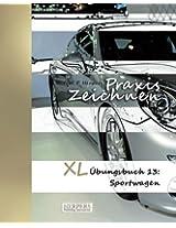 Praxis Zeichnen - XL Übungsbuch 13: Sportwagen: Volume 13
