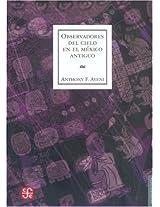 Observadores del cielo en el Mexico antiguo (Seccion de Obras de Antropologia)