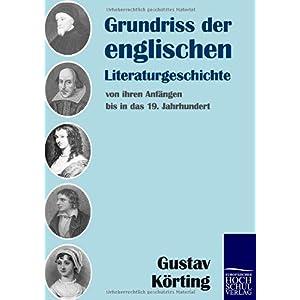 【クリックでお店のこの商品のページへ】Grundriss Der Englischen Literaturgeschichte: Von Ihren Anfangen Bis in Das 19. Jahrhundert [ペーパーバック]