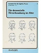 Die Dementielle Hirnerkrankung Im Alter (Geriatrie Fur Die Tagliche Praxis, Bd 3)