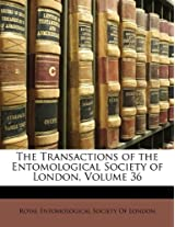 The Transactions of the Entomological Society of London, Volume 36