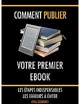 Comment publier son premier ebook: Les étapes indispensables - Les erreurs à éviter (French Edition)
