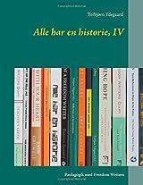 Alle Har En Historie, IV