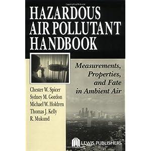 【クリックで詳細表示】Hazardous Air Pollutant Handbook: Measurements, Properties, and Fate in Ambient Air [ハードカバー]