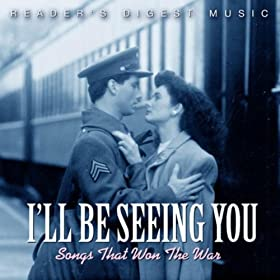 ♪Reader's Digest Music: I'll Be Seeing You: Songs That Won The War/Various Artists | 形式: MP3 ダウンロード