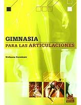 Gimnasia para las articulaciones/ Gymnastics For Joints: Un nuevo metodo de entrenamiento global/ A New Method of Global Training