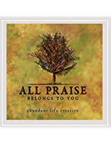 All Praise Belongs to You