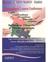 Logos Universalitate Mentalitate Educatie Noutate: Sectiunea Filosofie si Stiinte Umaniste: Volume 1 (Lumen International Conference)