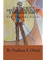 A Blind Boy's Determination and a Birthday Party: Two Grandma Stories: Volume 12 (Grandma's Stories)