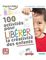 100 activités pour libérer la créativité des enfants (Happy family)