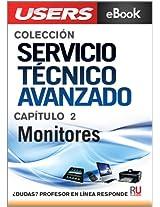 Servicio Técnico Avanzado: Monitores (Colección Servicio Técnico Avanzado nº 2) (Spanish Edition)