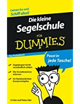 Die kleine Segelschule für Dummies Das Pocketbuch (Für Dummies)
