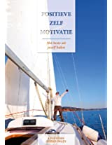 Positieve Zelfmotivatie (Dutch Edition/ Nederlandse Editie)