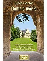 Damals war's (Sagen und Geschichten aus dem Herzogtum Sachsen- Coburg und Gotha (HML-MEDIA-EDITION - die Erlebniswelt 3) (German Edition)
