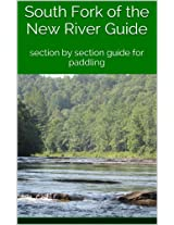 South Fork of the New River Guide: section by section guide for paddling