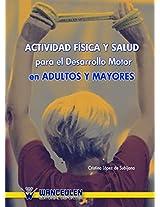 Actividad física y salud para el desarrollo motor en adultos y mayores (Spanish Edition)