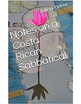 Notes on a Costa Rican Sabbatical