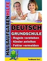 Hausaufgabenhilfe Deutsch - Grundschule: Regeln verstehen, Kinder anleiten, Fehler vermeiden (German Edition)