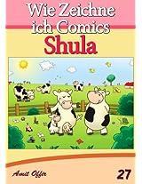 Zeichnen Bücher: Wie Zeichne ich Comics - Shula (Zeichnen für Anfänger Bücher 27) (German Edition)
