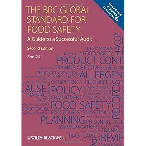 【クリックで詳細表示】The BRC Global Standard for Food Safety: A Guide to a Successful Audit: Ron Kill: 洋書