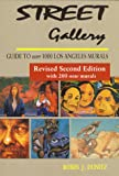 Street Gallery: Guide to 1000 Los Angeles Murals [ペーパーバック]