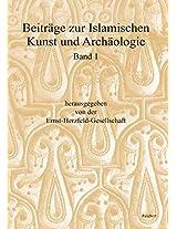 Beitrage Zur Islamischen Kunst Und Archaologie: Bericht Uber Die Tagungen in Bamberg Vom 1. Bis 2. Juli 2005 Und in Bonn Vom 7. Bis 8. Juli 2006