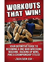 Wrestling Workouts That WIN!: Get The Physical & Mental Edge To Dominate Your Competition