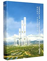 Vertical City: A Solution for Sustainable Living (hardcover)
