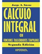 Calculo Integral: Con Funciones Trascendentes Tempranas