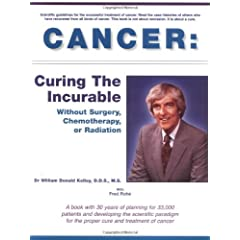 Cancer: Curing the Incurable Without Surgery, Chemotherapy, or Radiation