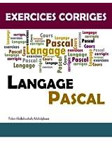 LANGAGE PASCAL Cours et Exercices Corrigés