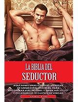 La biblia del seductor: Aquí tienes unas cuantas técnicas de seducción infalibles, para encontrar más mujeres y tener más éxito con aquellas te gustan de verdad. (Italian Edition)