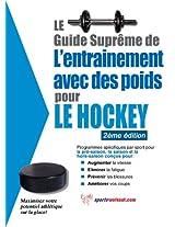 Le guide suprême de l'entrainement avec des poids pour le hockey (French Edition)