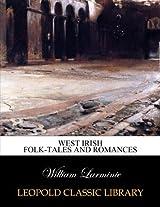 West Irish folk-tales and romances