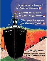 Le Navire Qui a Inaugure Le Canal de Panama * El Barco Que Estreno El Canal de Panama * the Ship That Opened the Panama Canal