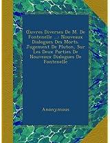 OEuvres Diverses De M. De Fontenelle ...: Nouveaux Dialogues Des Morts. Jugement De Pluton, Sur Les Deux Parties De Nouveaux Dialogues De Fontenelle