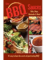 Easy BBQ Sauces: Rubs, Mops, Marinades and More!