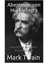 Abenteuer von Huckleberry Finn - Deutsche Ausgabe - Kommentiert: Deutsche Ausgabe - Kommentiert (German Edition)