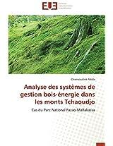 Analyse Des Systemes de Gestion Bois-Energie Dans Les Monts Tchaoudjo (Omn.Univ.Europ.)