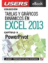 Tablas y gráficos dinámicos en Excel 2013: PowerPivot (Colección Tablas y gráficos dinámicos en Excel 2013 nº 9) (Spanish Edition)