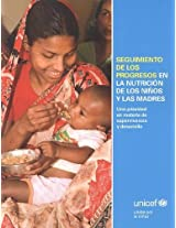 Seguimiento de Los Progresos En La Nutricion de Los Ninos y Las Madres: Una Prioridad En Materia de Supervivencia y Desarrollo