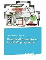 Hasznalati Utmutato AZ AutoCAD Programhoz