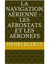 La Navigation aérienne - les Aérostats et les Aéronefs (French Edition)