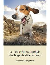 Le 100 cose più stupide che la gente dice sui cani