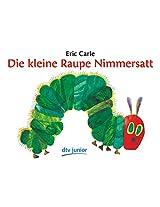 Die Kleine Raupe Nimmerstatt: the Very Hungry Caterpillar