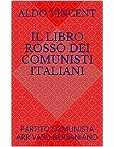 IL LIBRO ROSSO DEI COMUNISTI ITALIANI: PARTITO COMUNISTA ARRIVATO BERSANIANO (Italian Edition)