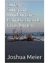 Surfen - Surfsport - Windsurfen - Bahnbrechende Erfindungen (German Edition)