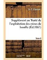 Supplement Au Traite de L'Exploitation Des Mines de Houille Tome 2 (Savoirs Et Traditions)
